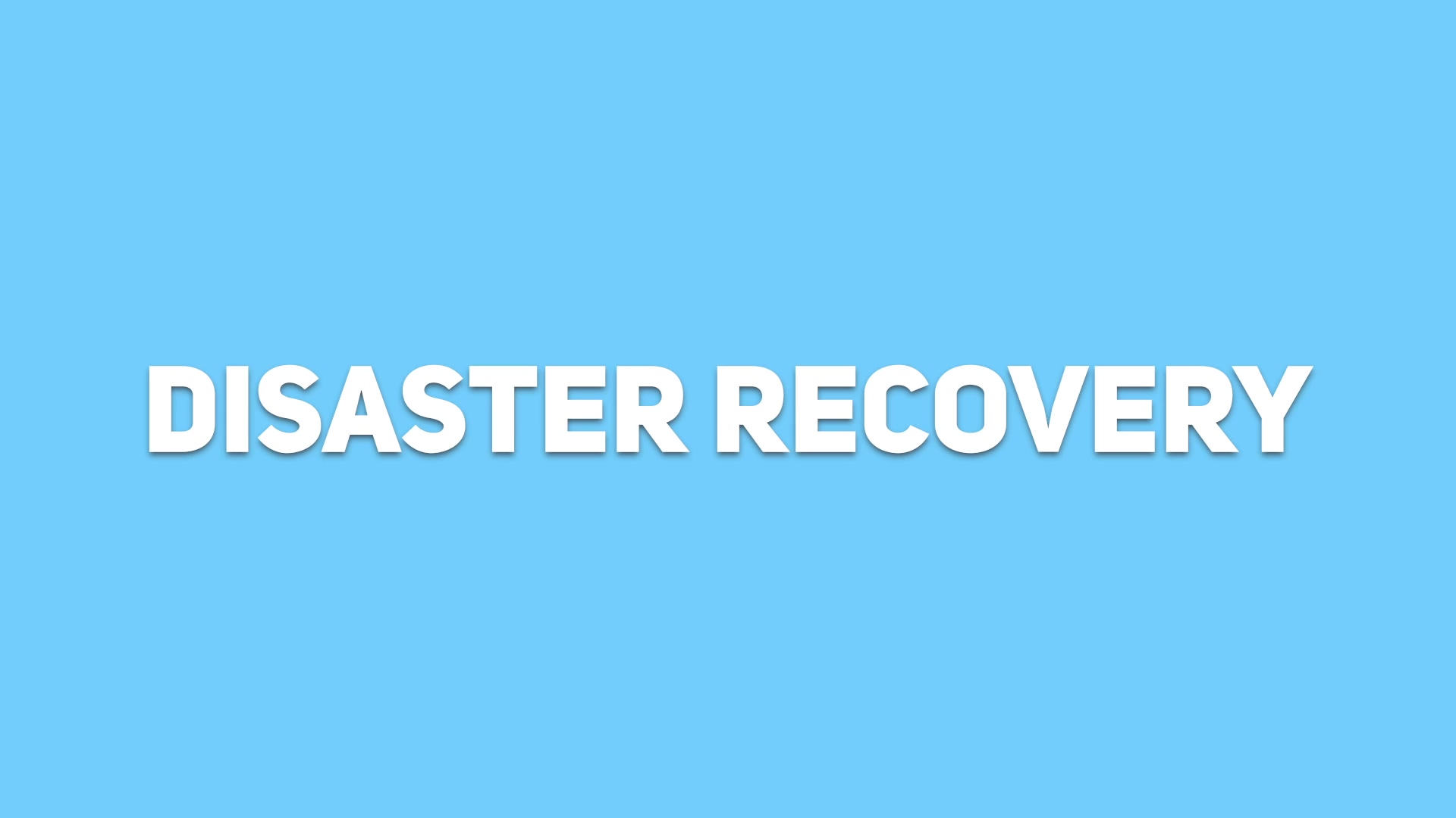 RCS - Disaster Recovery