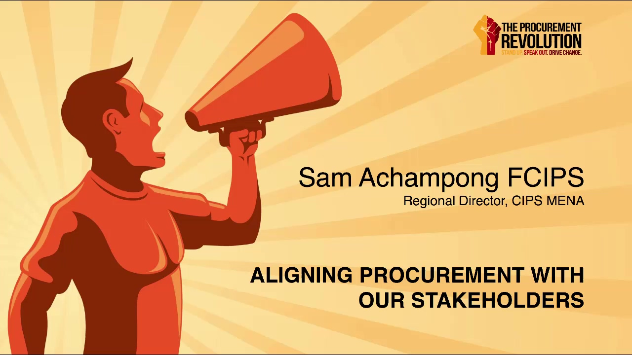 Aligning Procurement with Our Stakeholders Sam Achampong