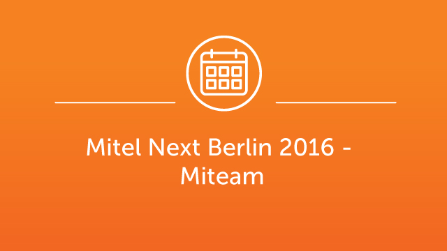 Mitel Next Berlin Jan 2016 - Graham Bevington - Miteam