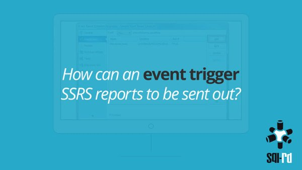 How to trigger a SSRS Subscription based on an event3F