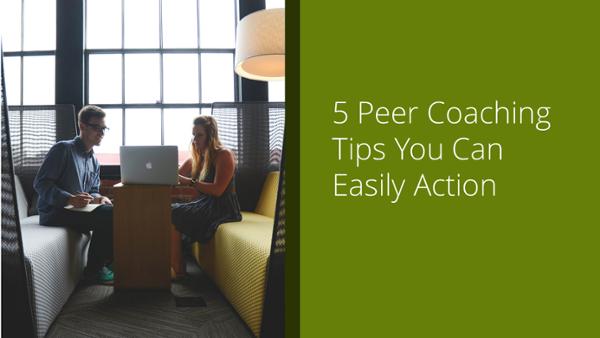 5 Peer Coaching Tips