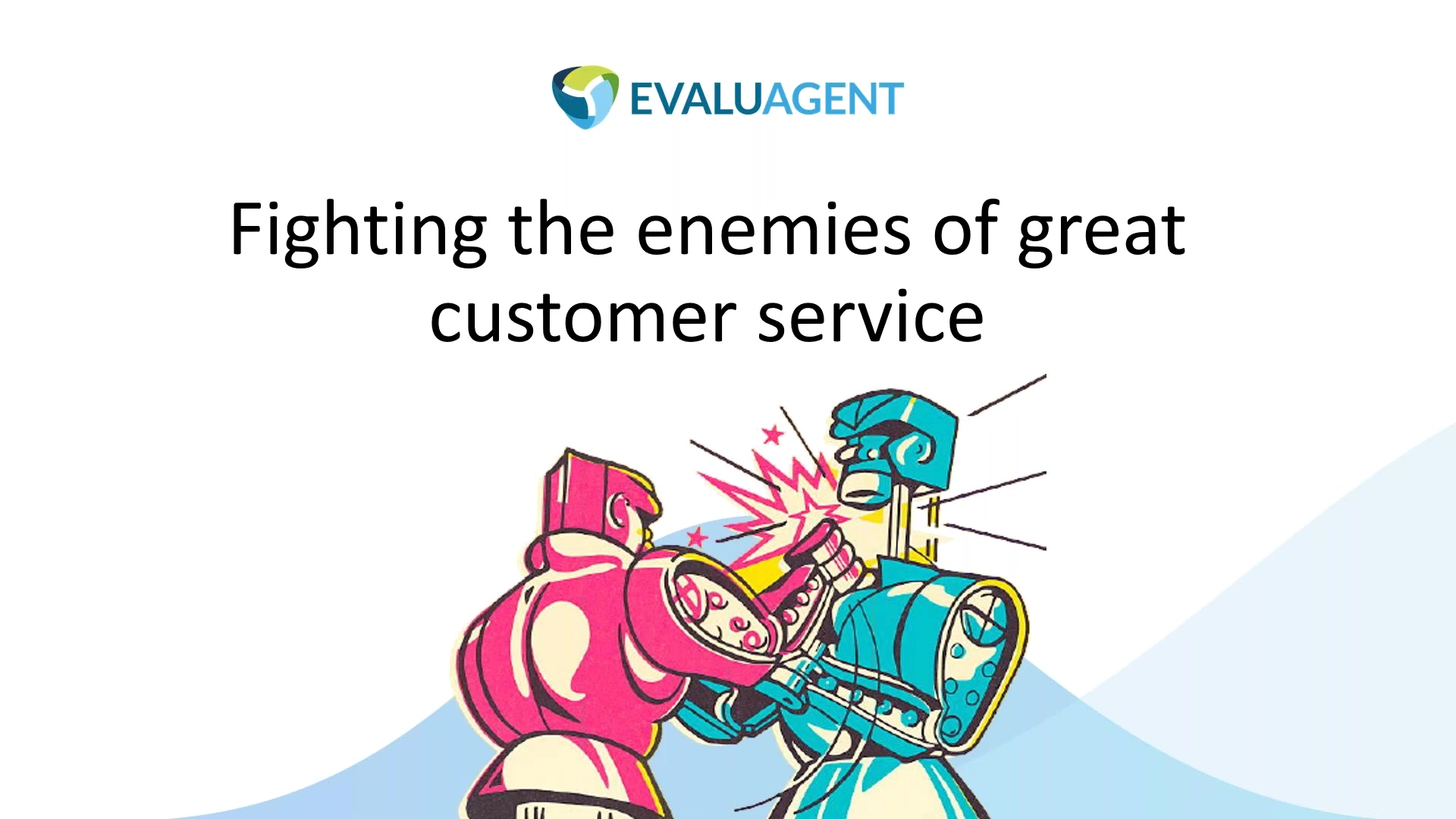 Fighting the enemies of great customer service
