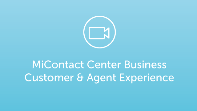 DEMO: MiContact Center Business - Customer & Agent Experience