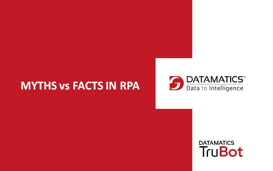 Datamatics Webinar MYTHS VS FACTS IN ROBOTIC PROCESS AUTOMATION -20190130 1447-1_2_2