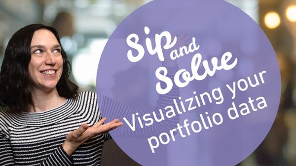webinar-sip-and-solve-2-visualizing-portfolio-data