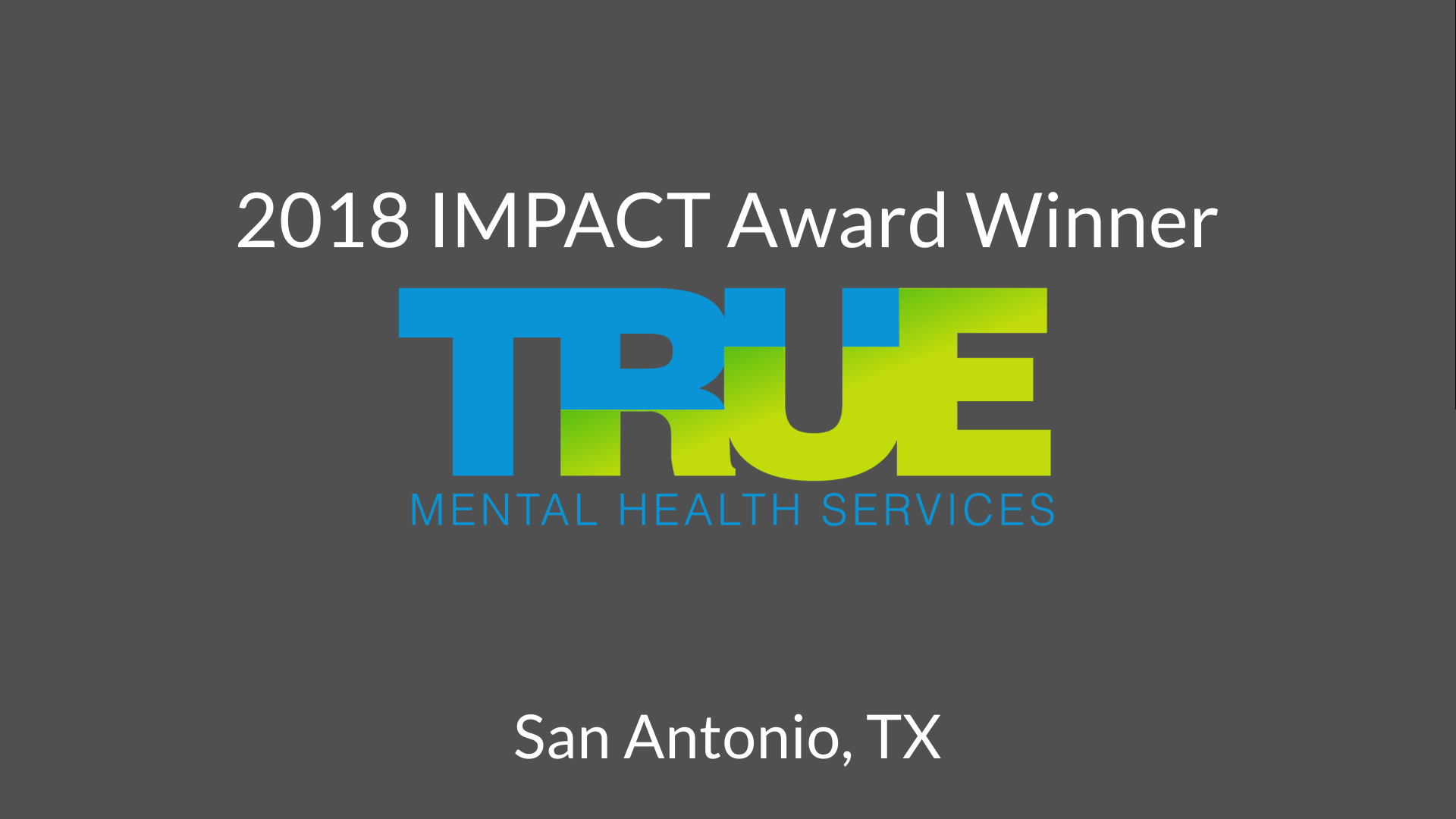 2018 IMPACT Award Winner - True MHS