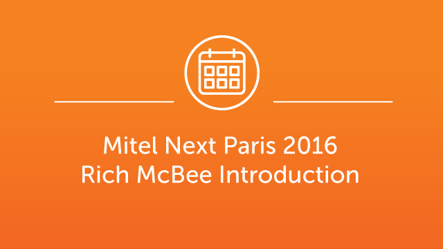 Mitel Next Paris - Rich McBee Introduction