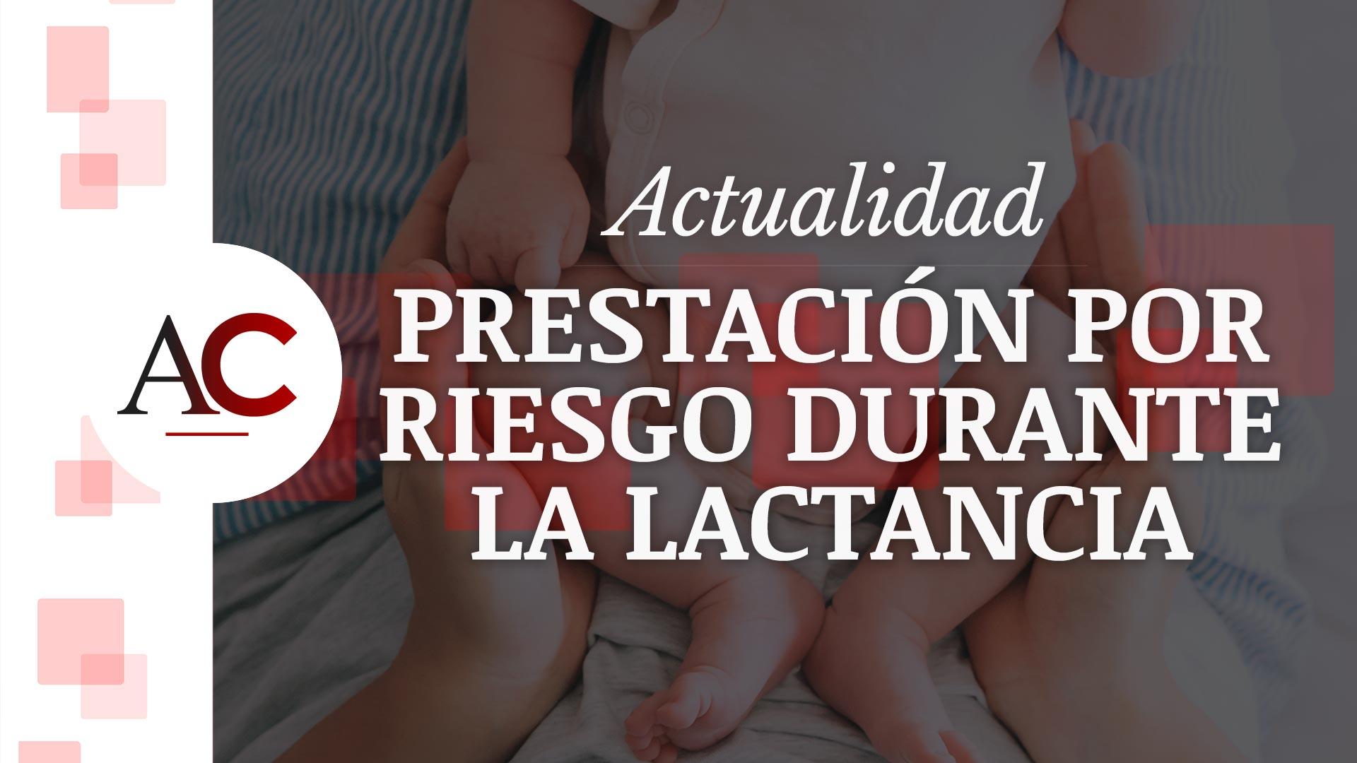 [HUBSPOT] ACT22 - JCV - Prestación por riesgo durante la lactancia materna