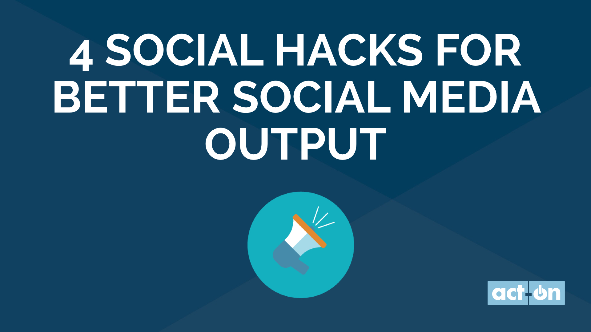 4 Social Hacks for Better Social Media Output