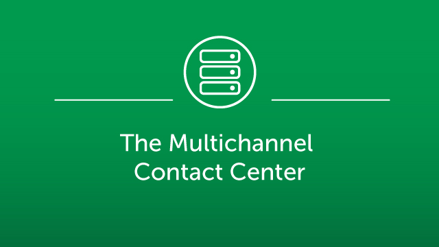 The Multichannel Contact Center