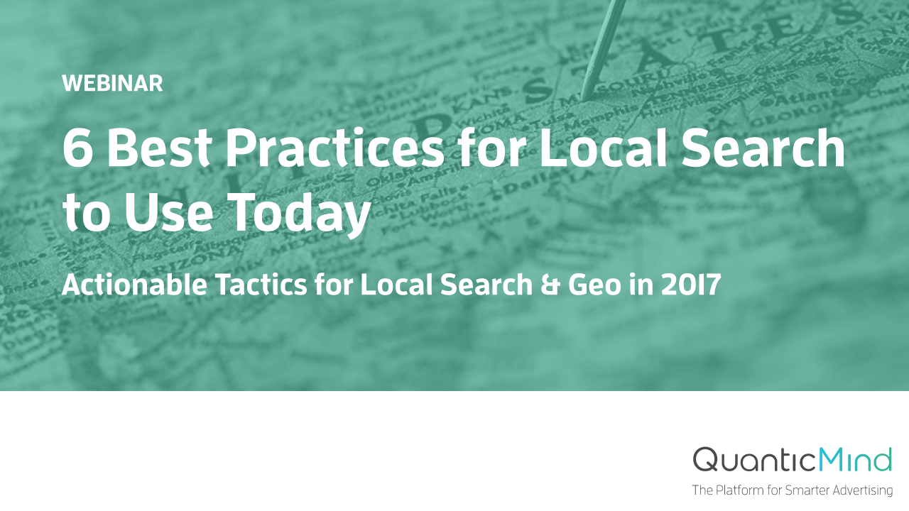 Webinar - 6 Best Practices for Local Search to Use Today - QuanticMind