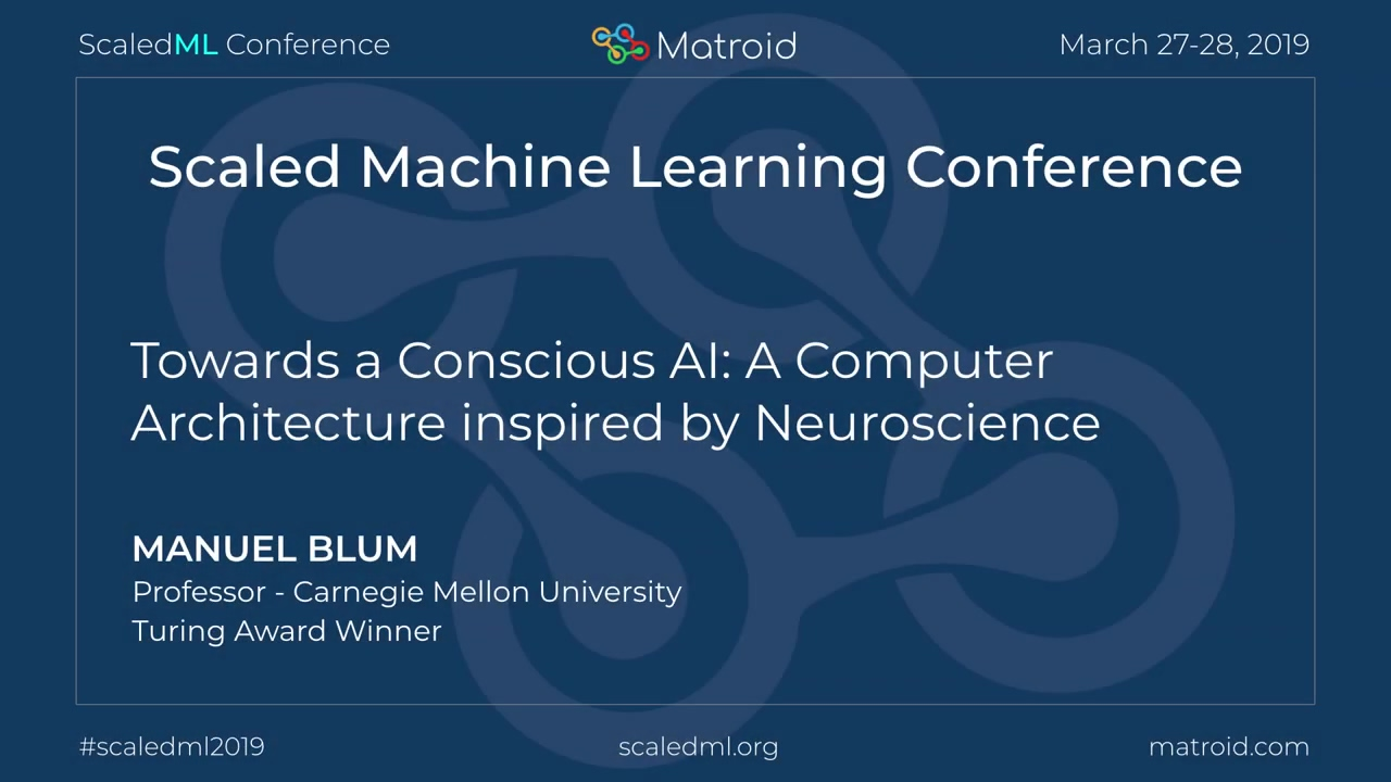 Manuel Blum - Towards a Conscious AI- A Computer Architecture inspired by Neuroscience