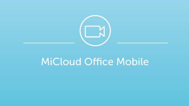 MiCloud Office Mobile