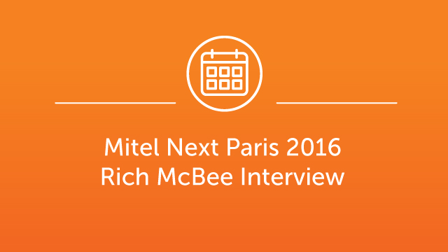 Mitel Next Paris 2016 - Interview Rich McBee