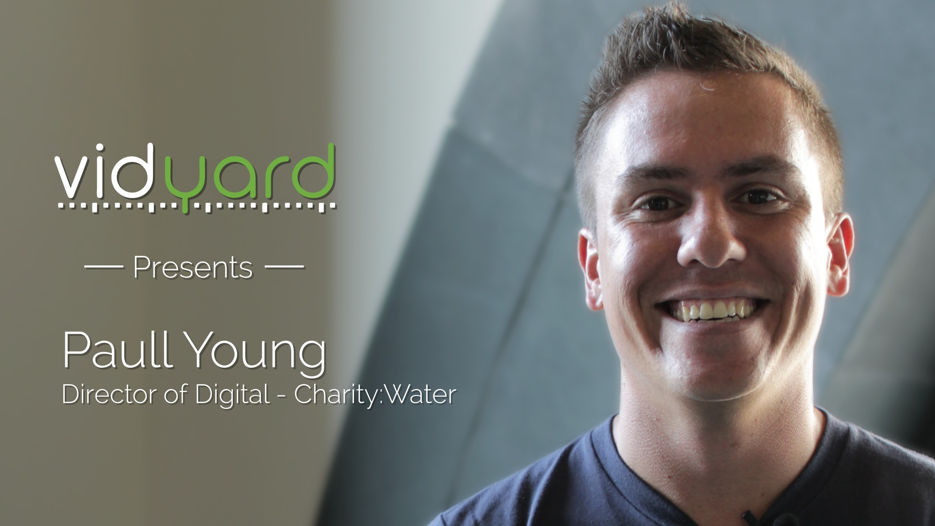 Paull Young - How Charity:Water creates compelling video content