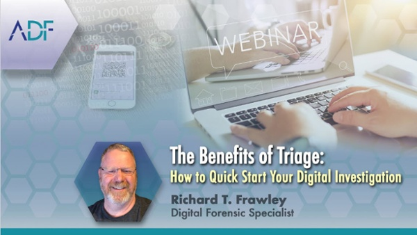 The Benefits of Digital Forensic Triage