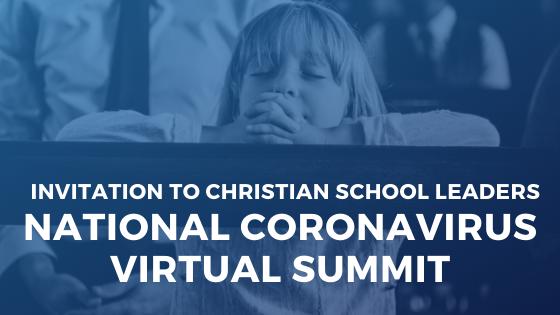 Invitation to Christian School Leaders National Coronavirus Virtual Summit-1