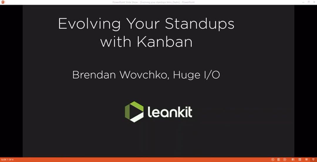 Video: Evolving Your Daily Standup with Kanban - A LeanKit Webinar by Brendan Wovchko