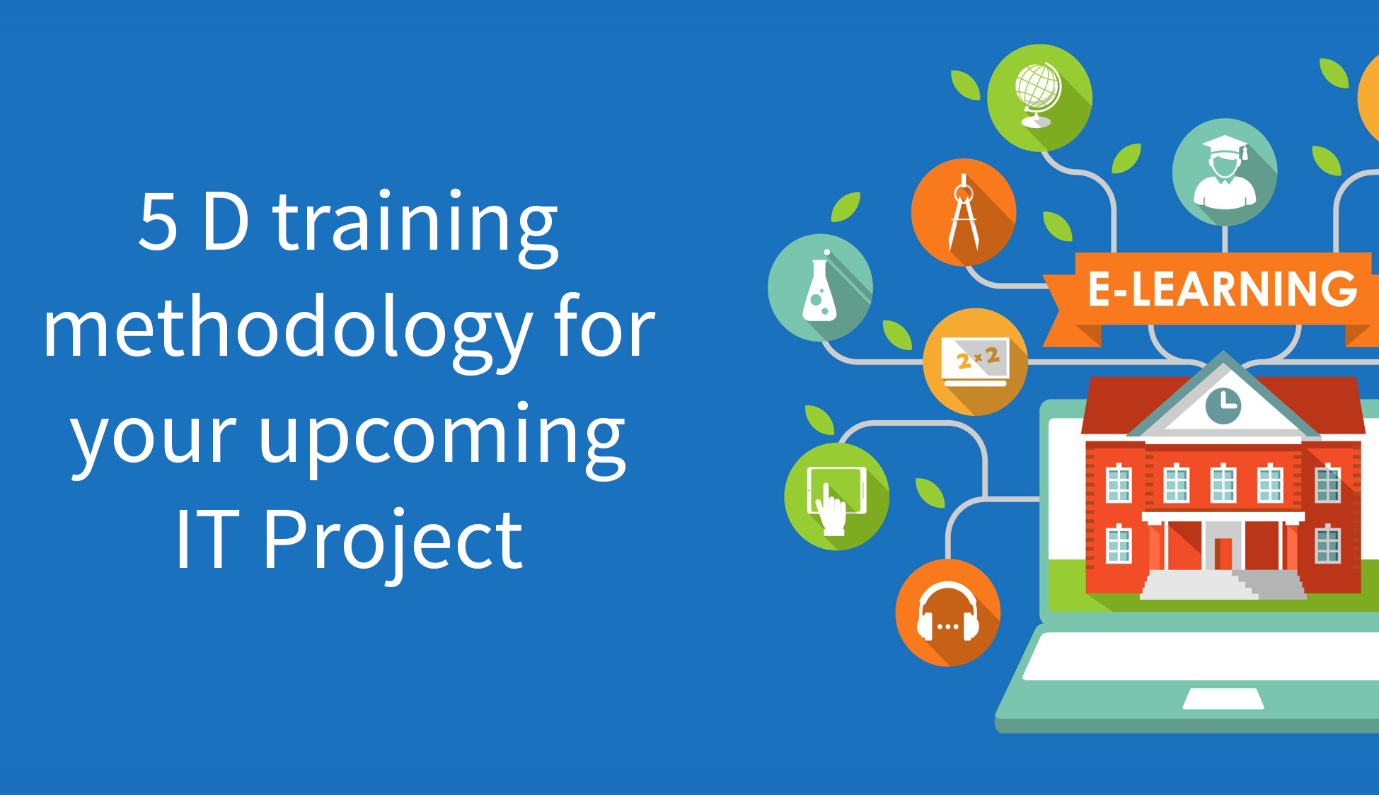 5D's training framework for your upcoming IT project
