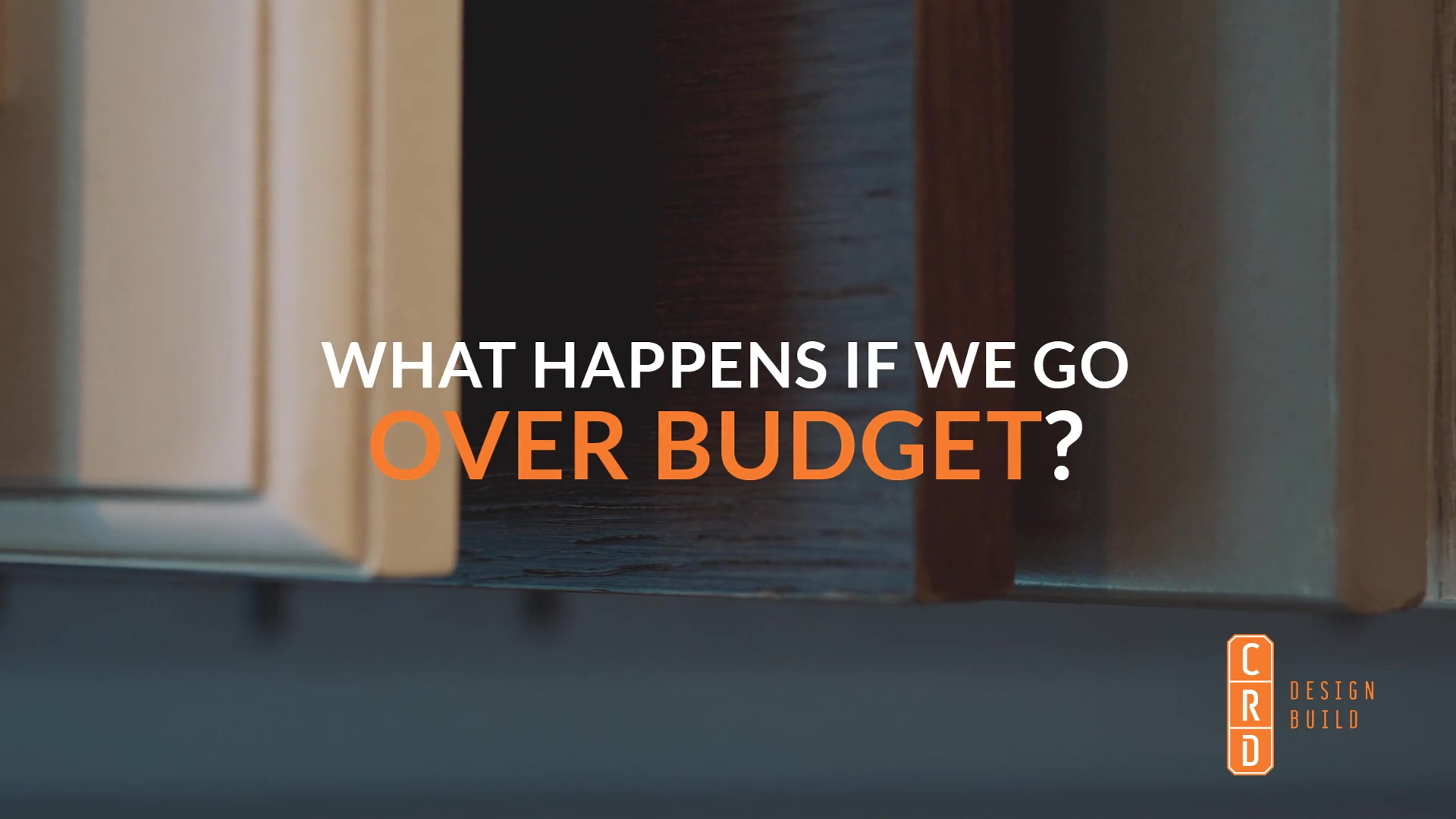 CRD - What happens if we go over budget