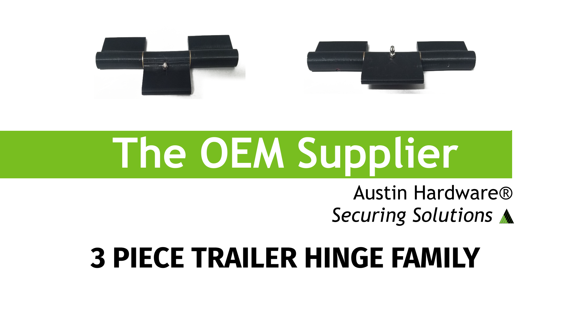 3 Piece Trailer Hinge Family - Austin Hardware®
