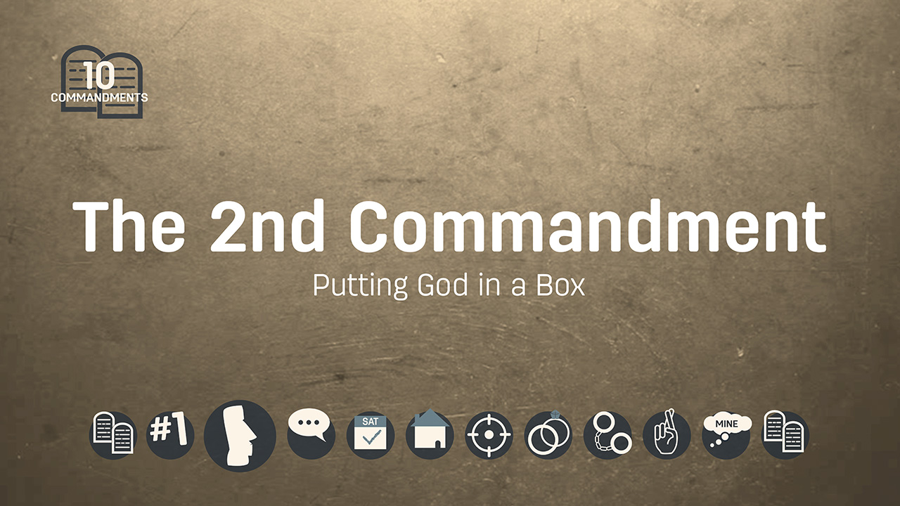 The Second Commandment: Putting God in a Box