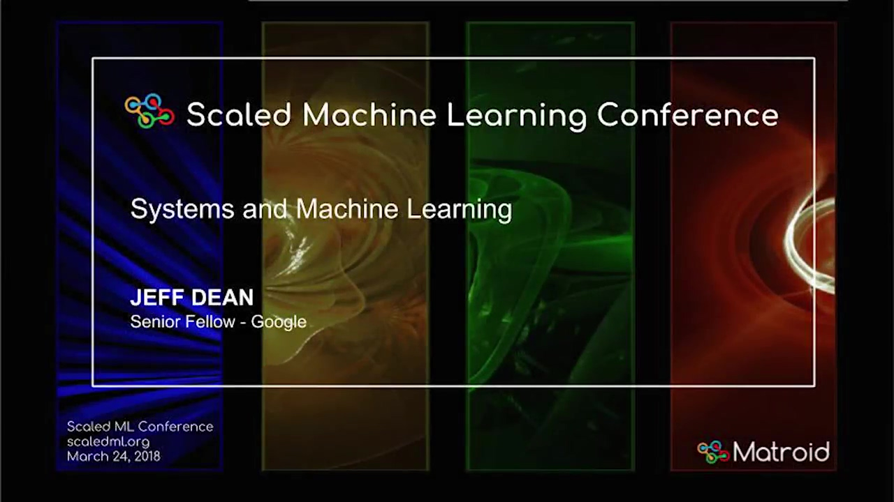 Jeff Dean - Systems and Machine Learning