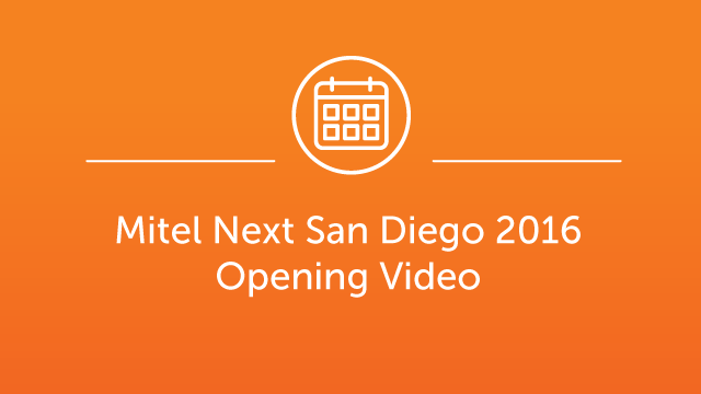 Mitel Next San Diego - Opening Video