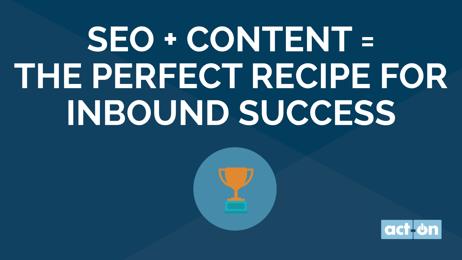 SEO + Content = The Perfect Recipe for Inbound Success