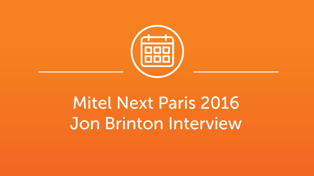 Mitel Next Paris 2016 - Interview - Jon Brinton