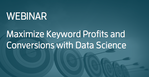 Webinar - Maximize Profits and Conversions with Data Science