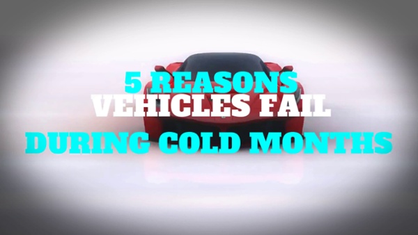 5 Reasons Vehicles Fail During Cold Months