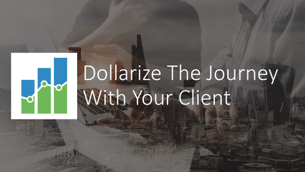 Dollarizing the Journey with the Client-2