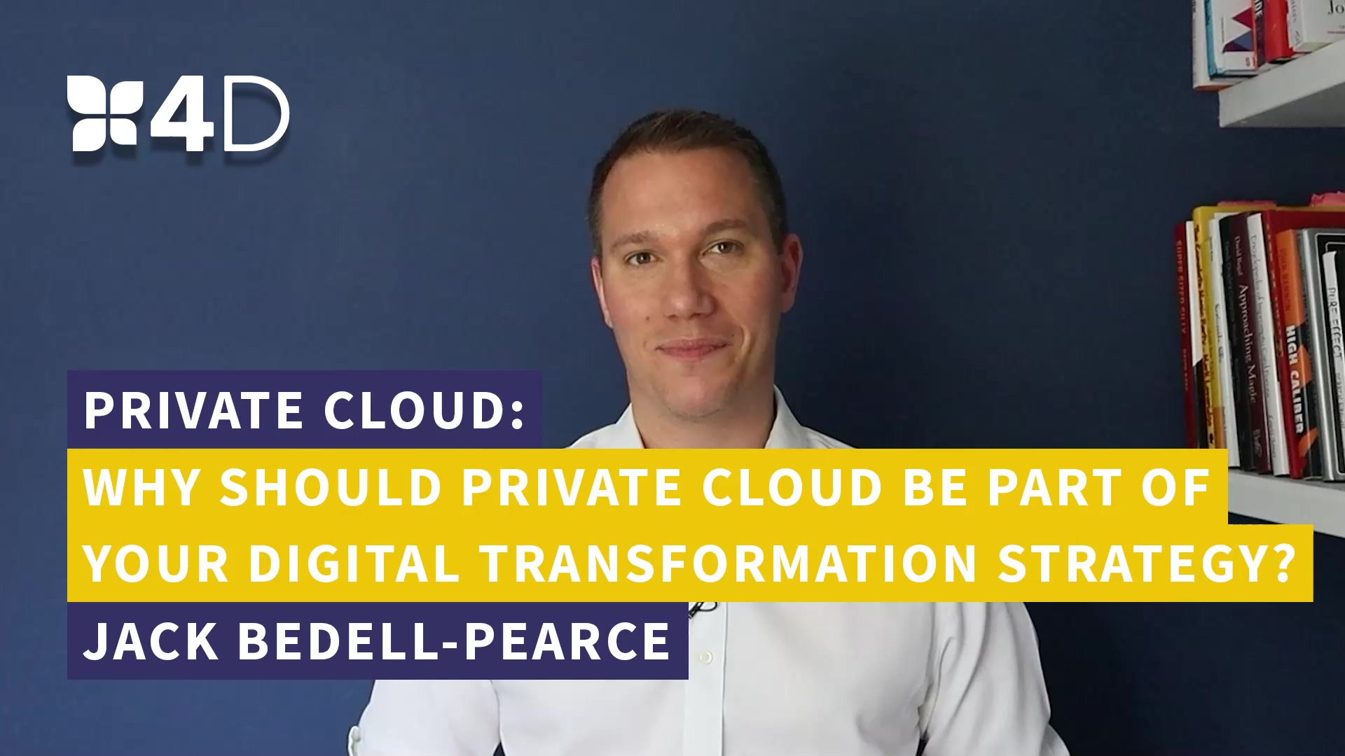 4D - Why Private Cloud Should be Part of your Digital Transformation