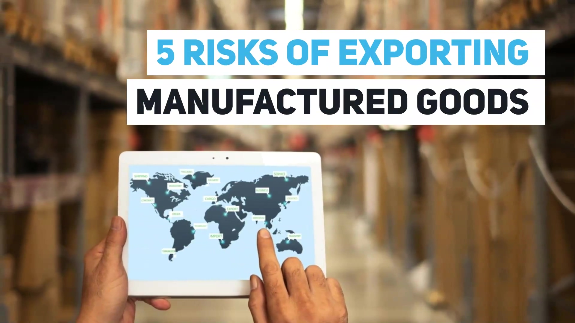 5_Risks_Of_Exporting_Manufactured_Goods