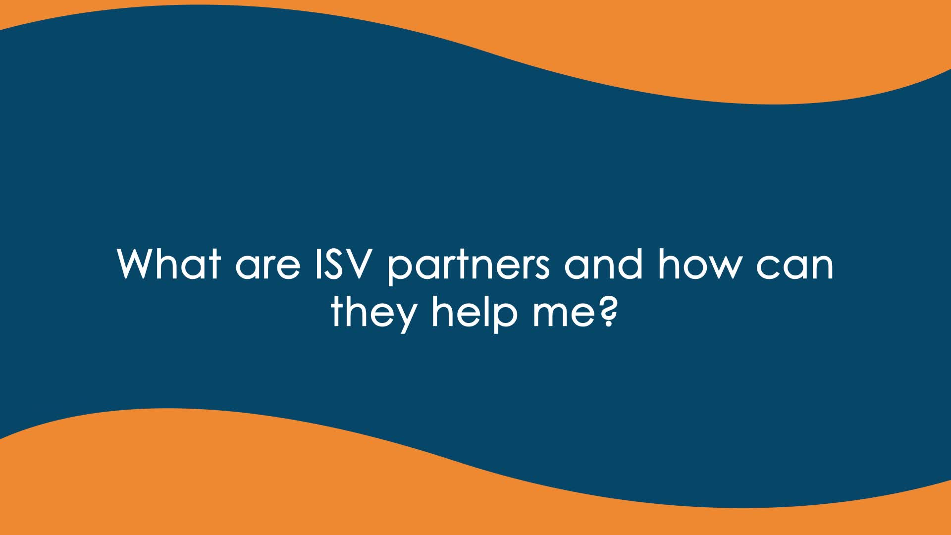 What are ISVs and How can they help me