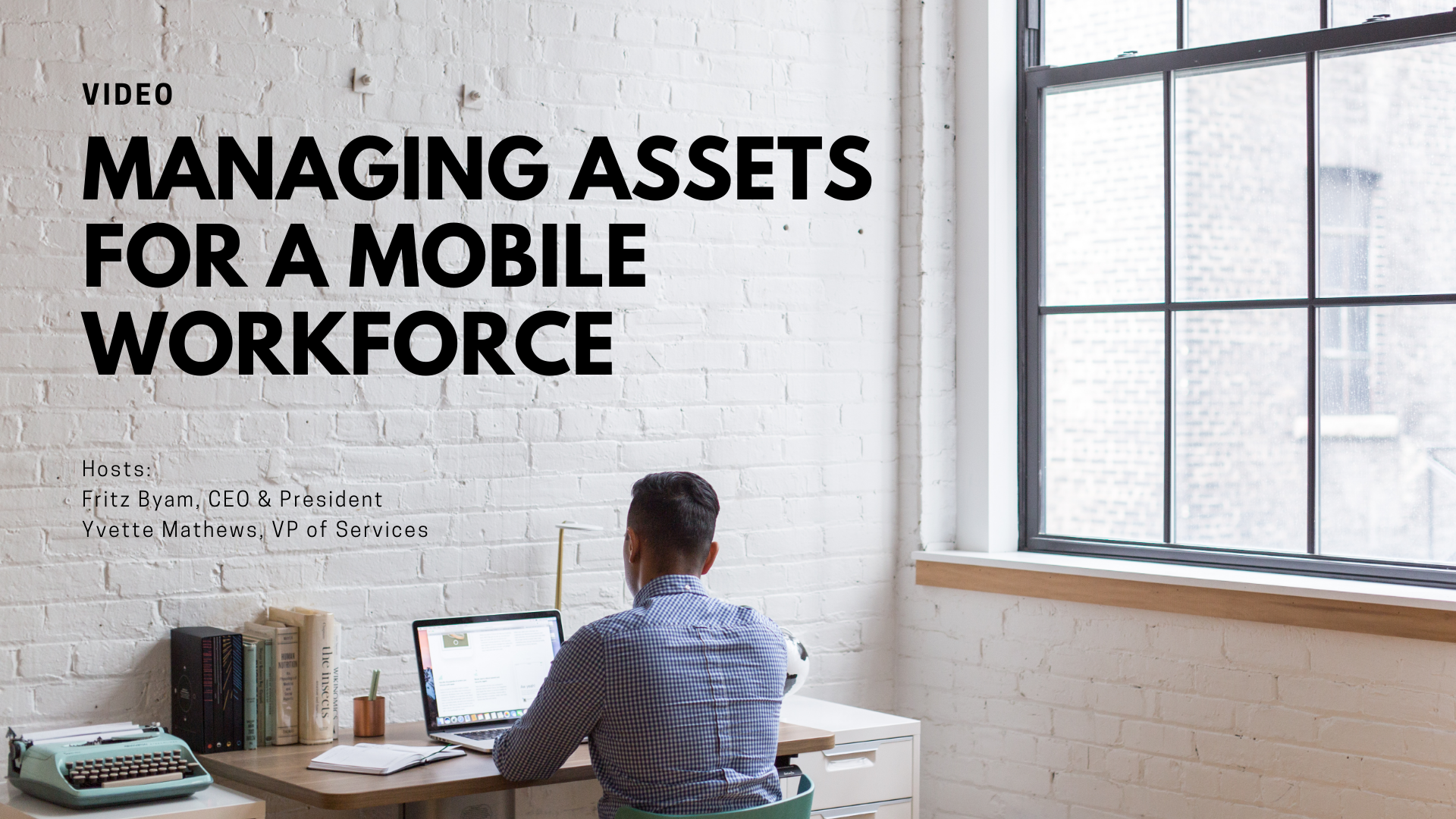 Video-Managing Assets for a mobile workforce