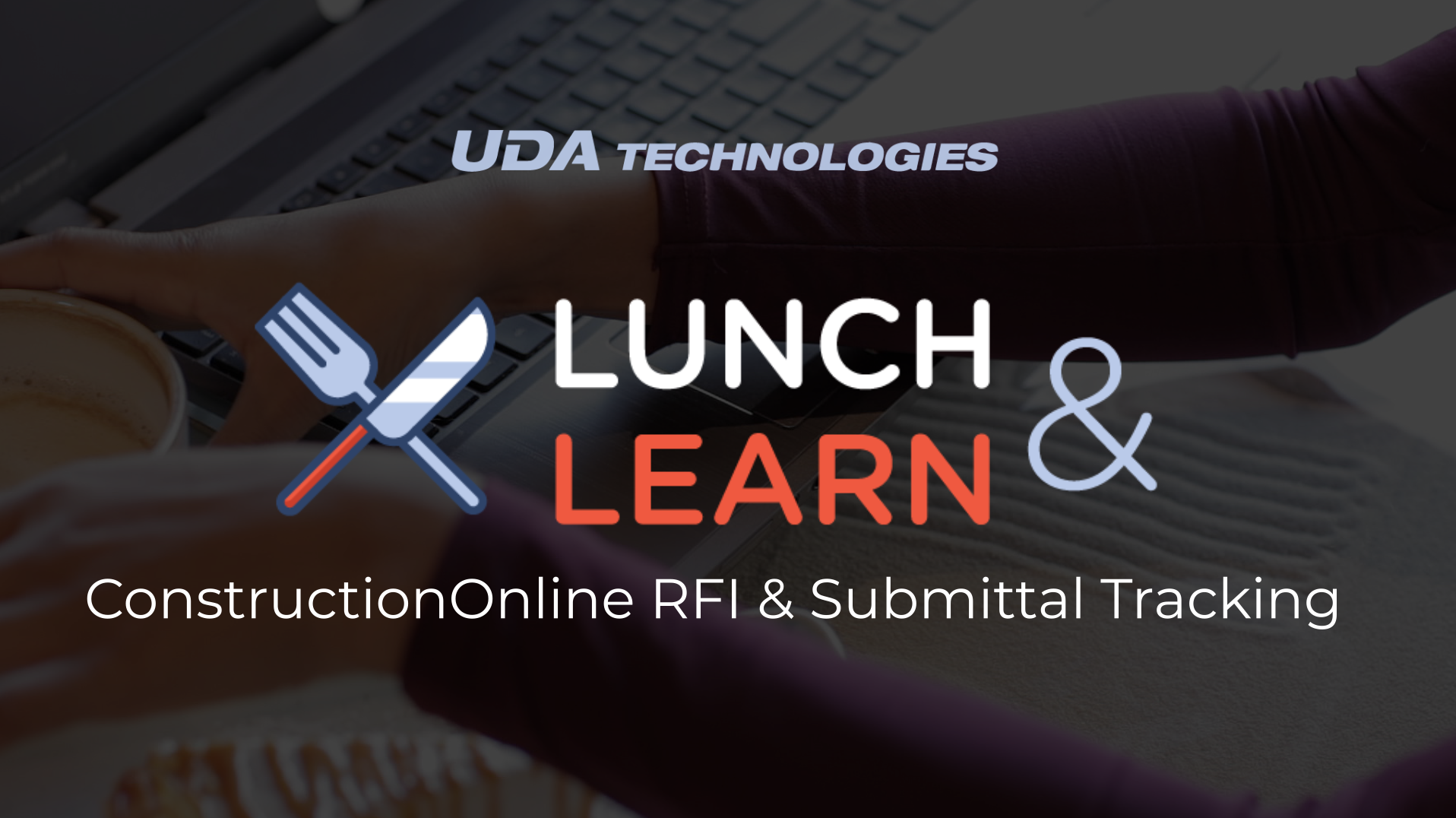 Lunch and Learn with Holly and Ian - RFI and Submittal Tracking in ConstructionOnline