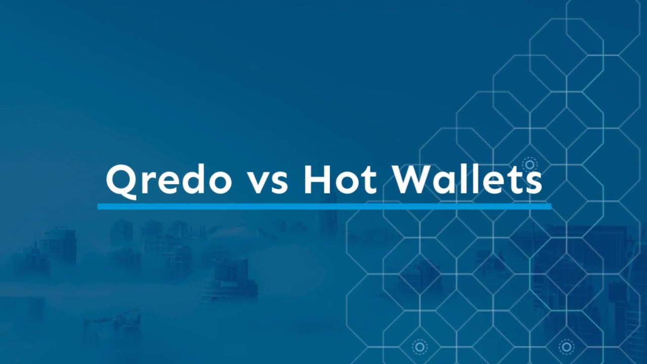 Qredo_vs_Hot_Wallets_720p