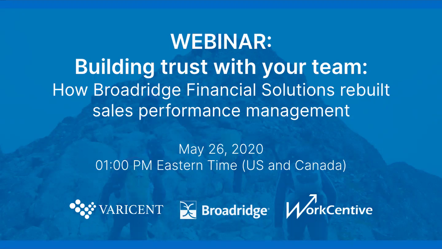May 26 2020 Webinar Building trust with your team How Broadridge Financial Solutions rebuilt sales p