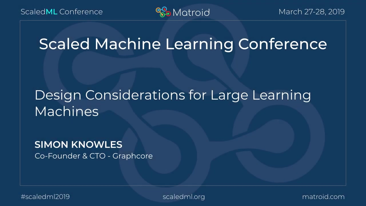Simon Knowles - Design Considerations for Large Learning Machines