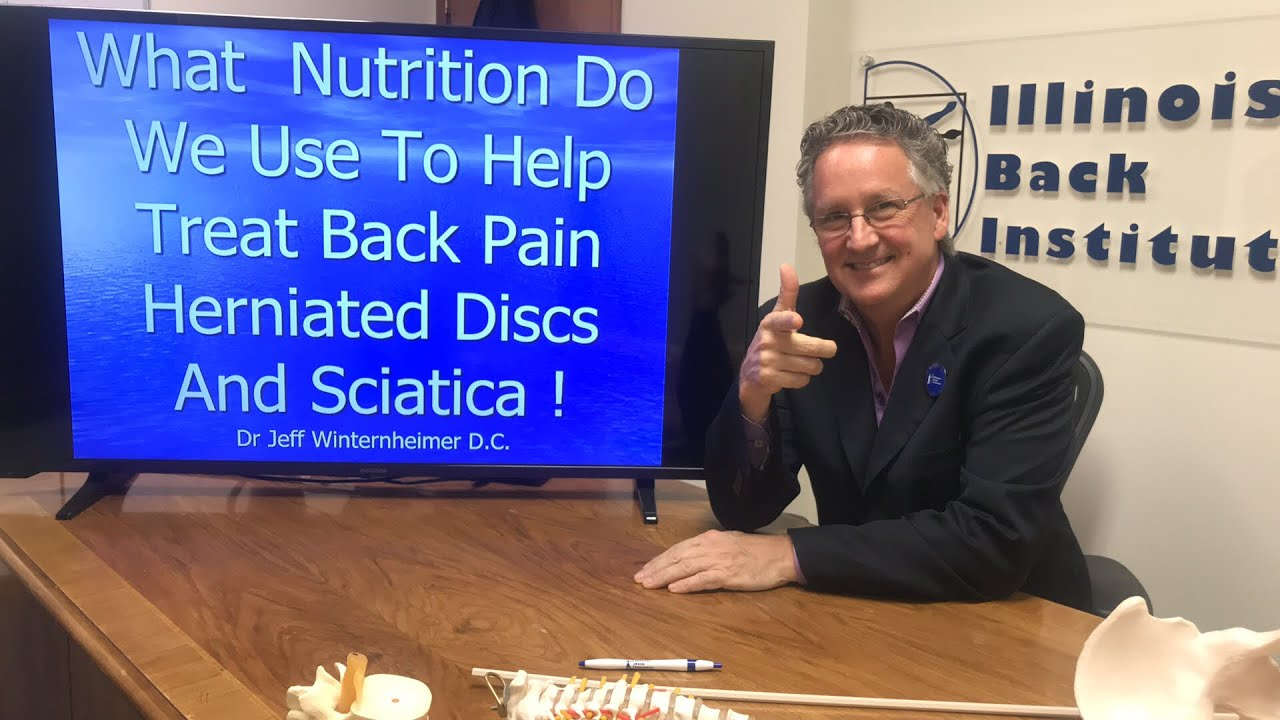 Nutrition We Use To Help Treat Back Pain Herniated Discs And Sciatica - Herniated Disc Nutrition-1