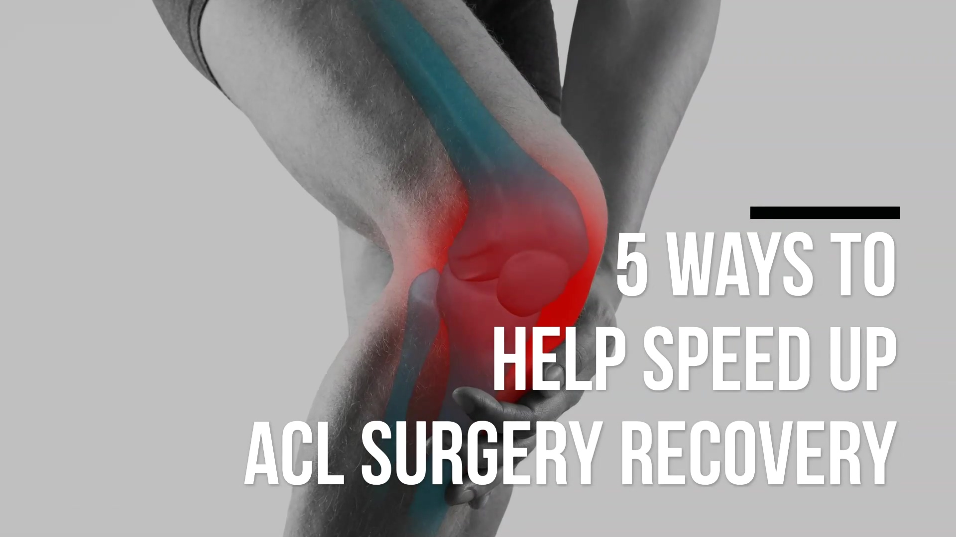 5_Ways_to_Help_Speed_Up_ACL_Surgery_Recovery