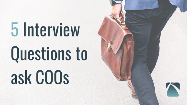 5 Interview Questions to ask COOs