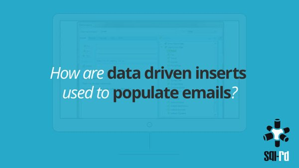 How are Data-Driven Inserts used to Populate SSRS Emails3F