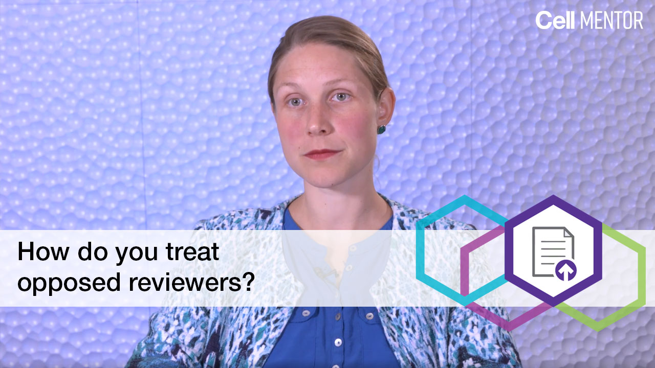 Get Published - How do you treat opposed reviewers