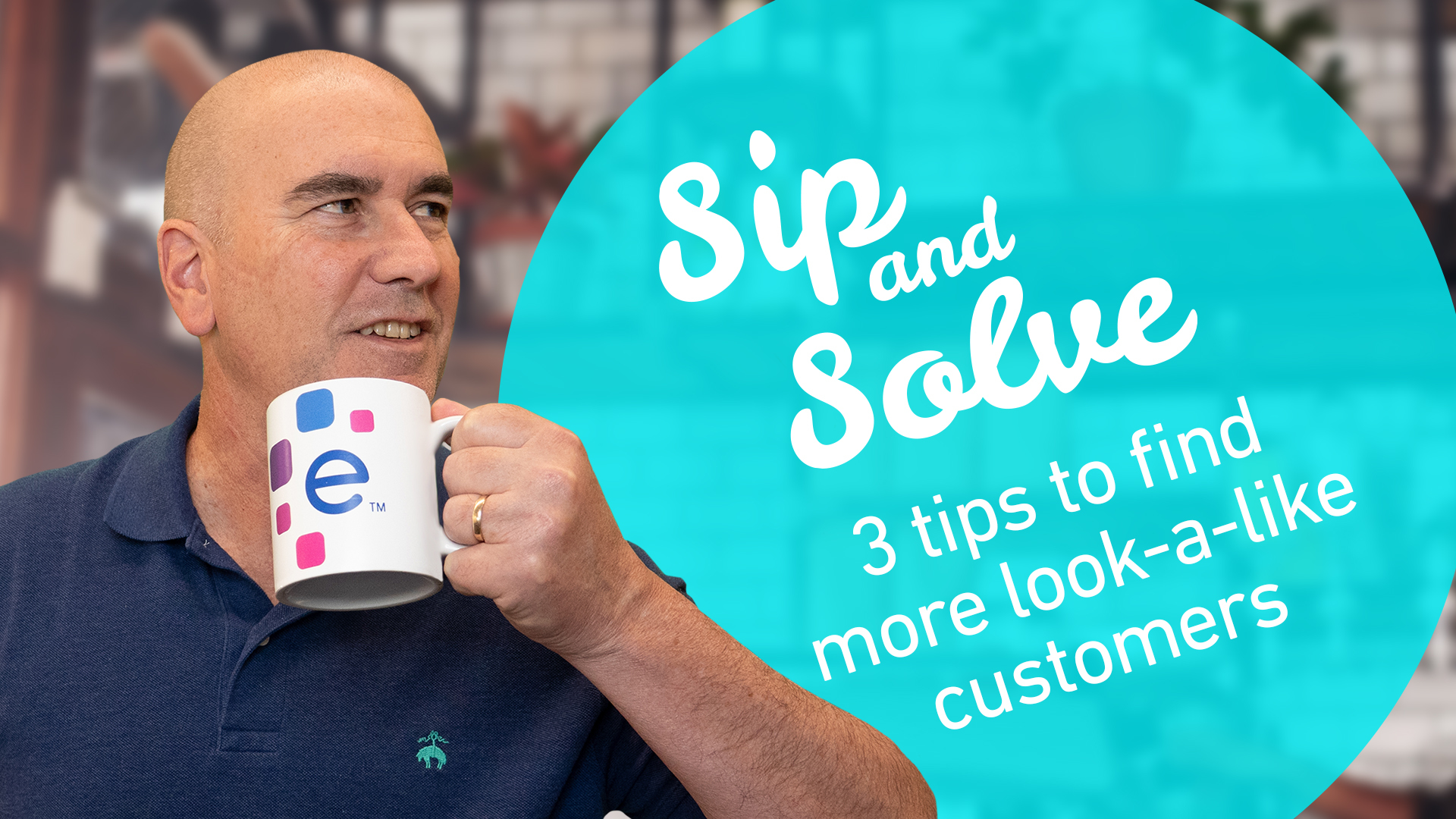 webinar-sip-and-solve-ep-6-3-tips-to-find-look-a-like-customers