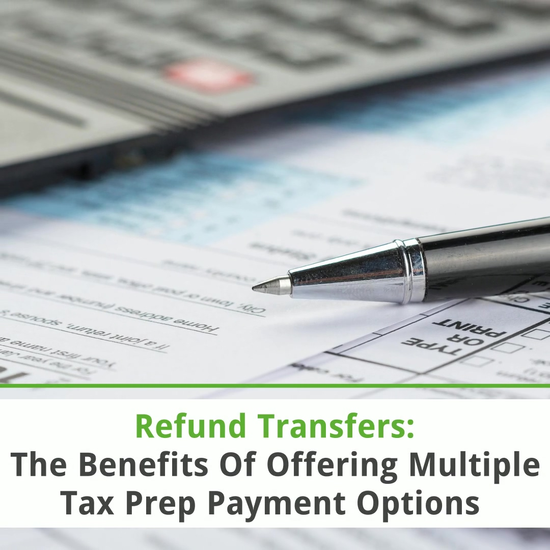 Refundo - Refund Transfers_ The Benefits Of Offering Multiple Tax Prep Payment Options (1)