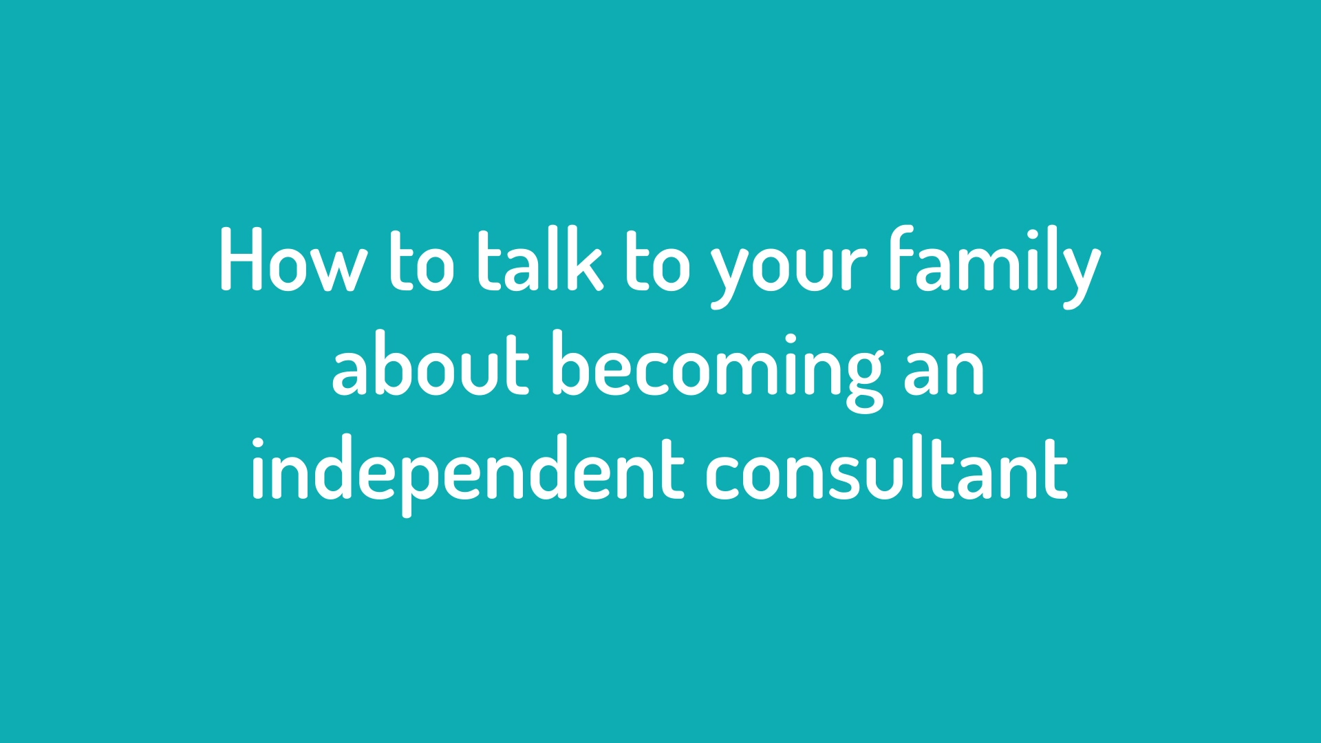 How to talk to your family about becoming an independent consultant_CTA