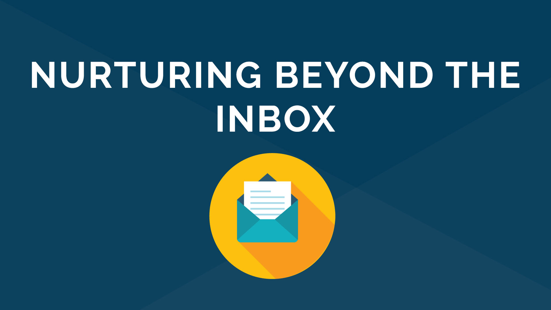 Nurturing Beyond the Inbox
